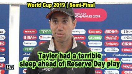 World Cup 2019 | Taylor had a terrible sleep ahead of Reserve Day play
