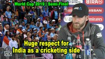 World Cup 2019   Huge respect for India as a cricketing side: Williamson