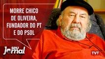 Morre Chico de Oliveira, fundador do PT e do Psol