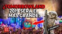 ¿TOMORROWLAND 2019 SERÁ EL  MÁS GRANDE?