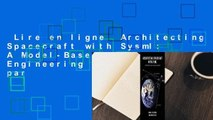 Lire en ligne  Architecting Spacecraft with Sysml: A Model-Based Systems Engineering Approach par