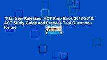 Trial New Releases  ACT Prep Book 2018-2019: ACT Study Guide and Practice Test Questions for the