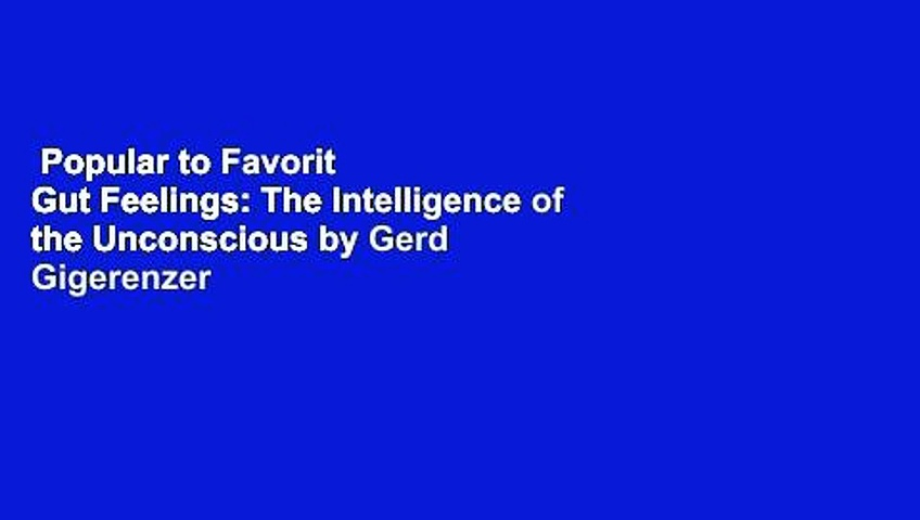 Popular to Favorit  Gut Feelings: The Intelligence of the Unconscious by Gerd Gigerenzer