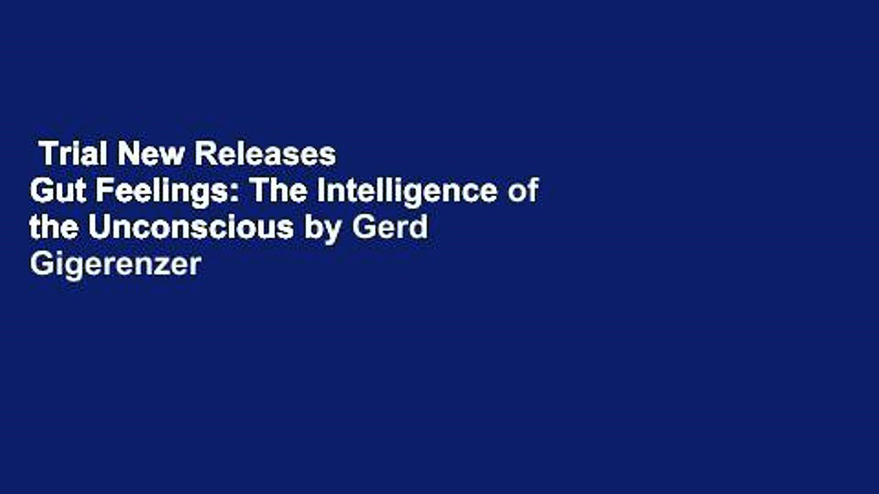 Trial New Releases  Gut Feelings: The Intelligence of the Unconscious by Gerd Gigerenzer