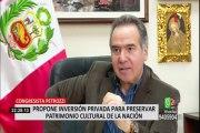 Congresista Petrozzi se muestra a favor de permitir inversión privada para la preservación del patrimonio cultural