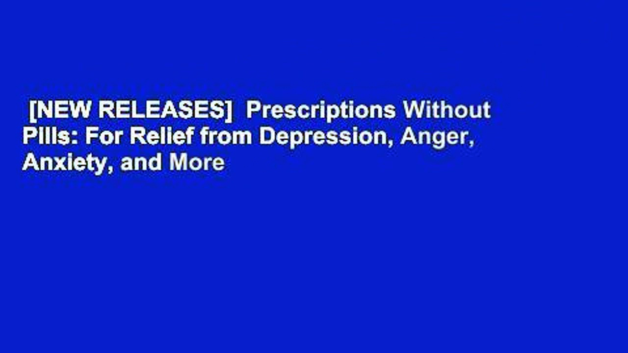 [NEW RELEASES]  Prescriptions Without Pills: For Relief from Depression, Anger, Anxiety, and More