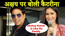 Katrina Kaif Speaks About Her Experience Working With Akshay Kumar In Sooryavanshi