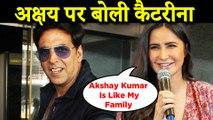 Katrina Kaif Speaks About Her Experience Working With Akshay Kumar In Sooryavanshi