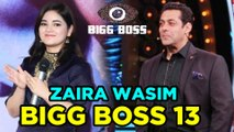 Bigg Boss 13: Did Makers Approach Zaira Wasim To Participate In This Show?