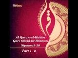 Al Quran-ul-Hakim (Qari Obaid-ur-Rehman) Sipaarah 30 part 1