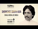 Challa Meda Jee Dhola | Ataullah Khan Essakhlevi | Showcase South Asia - Vol.11