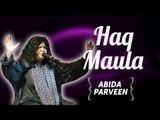 Abida  Parveen Songs | Abida  Parveen T.V Hits | Haq Maula | Ghazals Collections