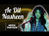 Abida  Parveen Songs | Abida  Parveen TV Hits | Ae Dil Nasheen  | Ghazals Collections