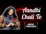 Abida  Parveen Songs | Abida  Parveen T.V Hits | Aandhi Chali To | Ghazals Collections