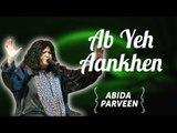 Abida  Parveen Songs | Abida  Parveen T.V Hits | Ab Yeh Aankhen  | Ghazals Collections