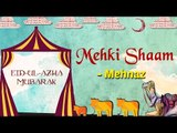 Eid Special | Mehki Shaam | Eid ul Azha 2017 | Mehnaz Songs
