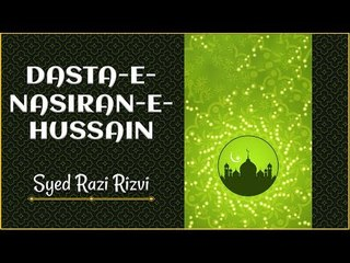 Nohay | Dasta-e-Nasiran-e-Hussain | Syed Razi Rizvi