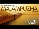 MALAMPUZHA TRAVEL GUIDE ENGLISH / KERALA TOURISM / INDIA