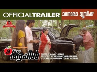 A For Apple | Official Trailer| Madhu S Kumar | Jerry Amaldev | Sreekumaran Thampi | Sudarsanan S