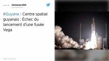 Espace : Échec du lancement d'une fusée Vega depuis la Guyane