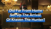 Did SPIDER-MAN: FAR FROM HOME Set Up the Arrival of Kraven the Hunter?