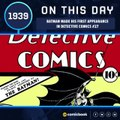 Batman First Appeared in Detective Comics #27 (March 30, 1939)