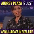 Aubrey Plaza Is April Ludgate IRL