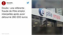 Doubs : A Pôle emploi, la référente fraude détourne plus de 260 000 euros