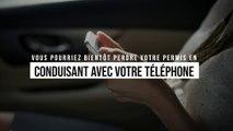 Vous pourriez bientôt perdre votre permis en conduisant avec votre téléphone