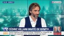 """Cédric Villani: """"Je me réjouis que Benjamin Griveaux me tende la main et je lui répondrai"""""""