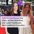 One Direction star Louis Tomlinson's sister, Félicité, dead at 18