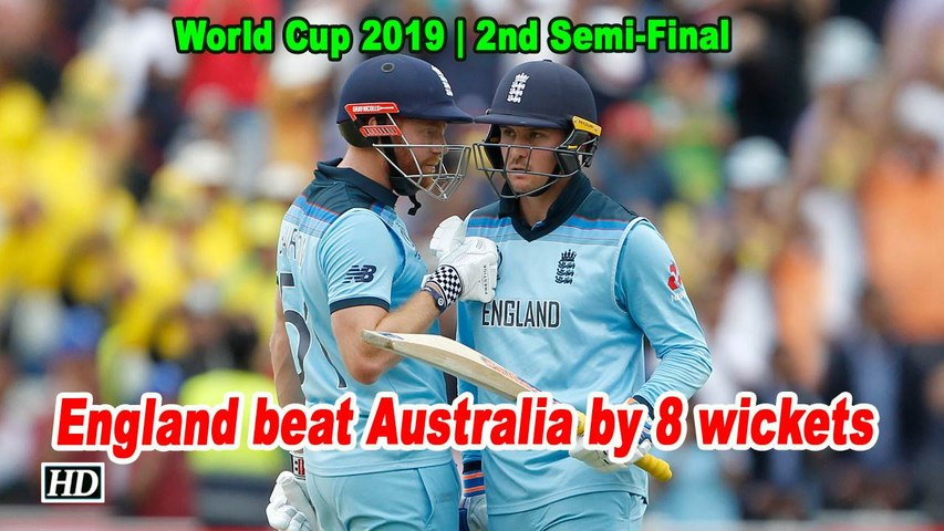 World Cup 2019 | Second Semi Final |  England beat Australia by 8 wickets