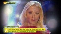 Blanca Guerra sigue sin asimilar la muerte de Edith Gonzalez.