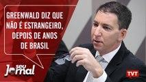 Greenwald diz que não é estrangeiro, depois de 15 anos de Brasil