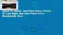 About For Books  Jazz Piano Solos Volume 27: Late Night Jazz (Jazz Piano Solos (Numbered))  Best