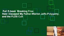 Full E-book  Breaking Free: How I Escaped My Father-Warren Jeffs-Polygamy, and the FLDS Cult