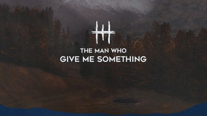 The Man Who - Give Me Something