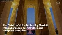 Last Resort? District Of Columbia Sues Marriott Over 'Deceptive' Resort Fees
