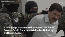 El Chapo Loses Bid For A New Trail