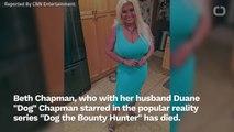 Beth Chapman, 'Dog the Bounty Hunter' Star, Has Died