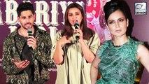 Parineeti Chopra And Sidharth Malhotra Reacts On Kangana Ranaut's Fight With Media