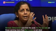 Peak taxation rate of 42.7% not ideal: FM Nirmala Sitharaman