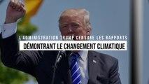 L'administration Trump censure les rapports démontrant le changement climatique