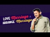 Love Marriage and Arranged Marriage | Stand Up Comedy by Amit Sharma | Comedy Munch|