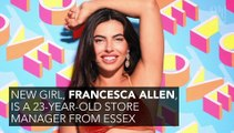Island Newbie Francesca Insulted Caroline Flack To Her Face