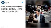 « Ça donne une image terrible » : Benjamin Griveaux en veut à François de Rugy