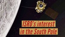 Chandrayaan 2: What is ISRO's interest in the South Pole?