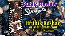 Public Review | Super 30 | Hrithik Roshan as Mathematician Anand Kumar