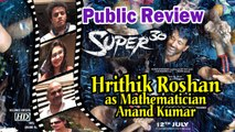 Public Review | Super 30 | Hrithik Roshan as Mathematician Anand Kumar
