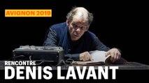 Denis Lavant, rencontre à Avignon